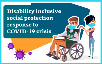 DISABILITY INCLUSIVE SOCIAL PROTECTION RESPONSE TO COVID19